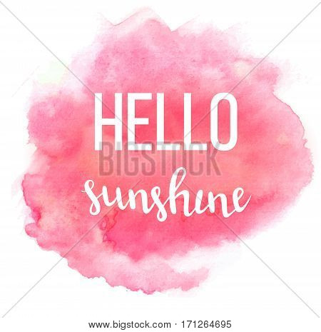 Hello spring poster with handwritten guote. Vector illustration with lettering on watercolor pink background