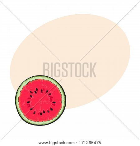 Half of ripe watermelon with black seeds, top view sketch style vector illustration isolated with place for text. Realistic hand drawing of ripe watermelon cut in half