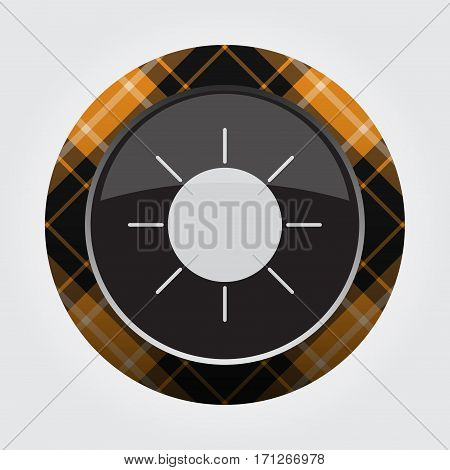 black isolated button with orange black and white tartan pattern on the border - light gray sun sunny weather icon in front of a gray background