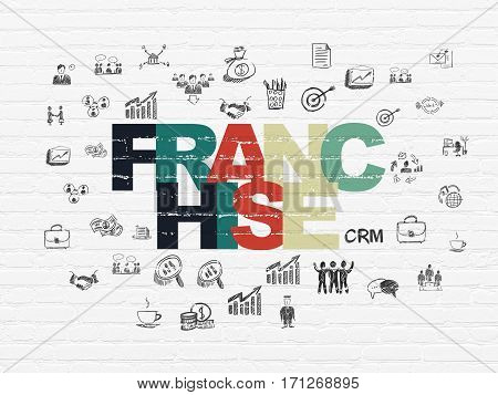 Finance concept: Painted multicolor text Franchise on White Brick wall background with  Hand Drawn Business Icons