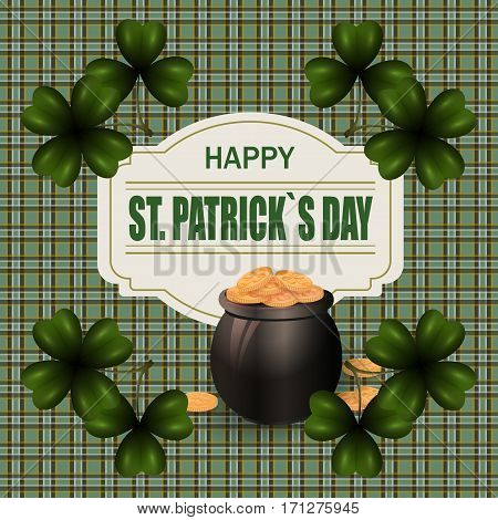 Pot with gold coins and clover image in the corners of the image. Welcome St. Patrick's Day inscription. Background in the cell in the Irish style. Vector illustration