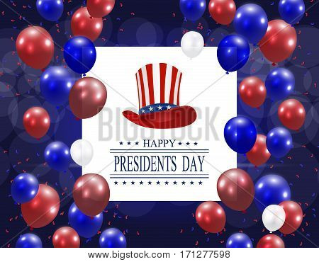 Presidents' Day. Greeting card stylized. The hat and the inscription with the wishes of happiness on a white background. Red and blue dotted balloons. Vector illustration