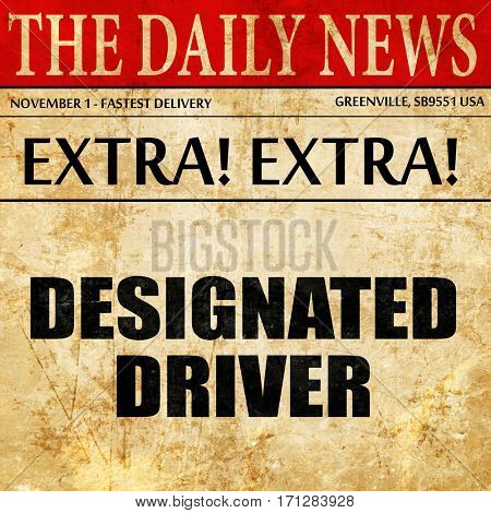 designated driver, article text in newspaper