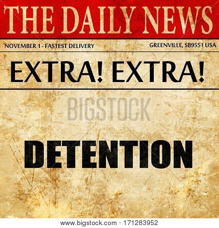 detention, article text in newspaper