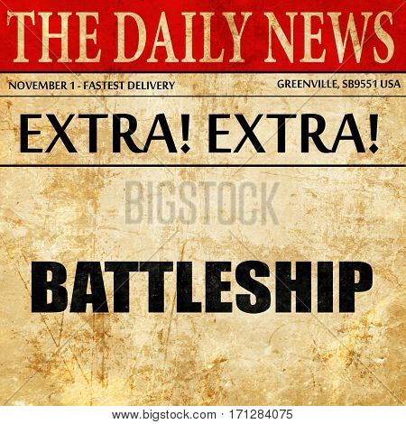 battleship, article text in newspaper