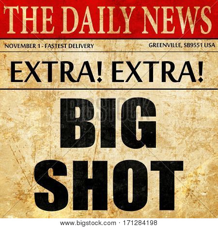 bigshot, article text in newspaper