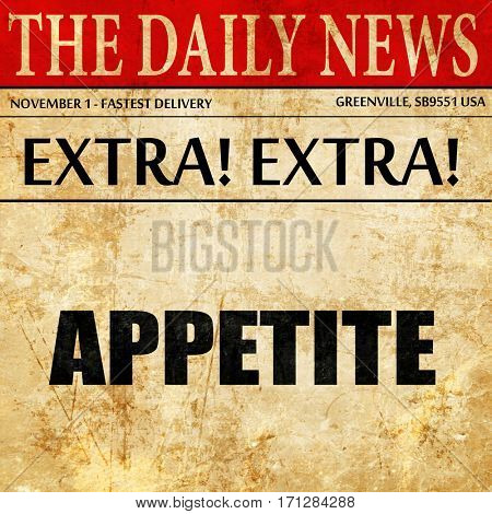 appetite, article text in newspaper