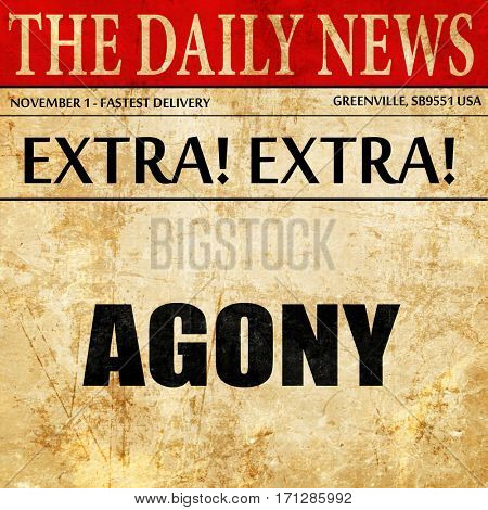 agony, article text in newspaper