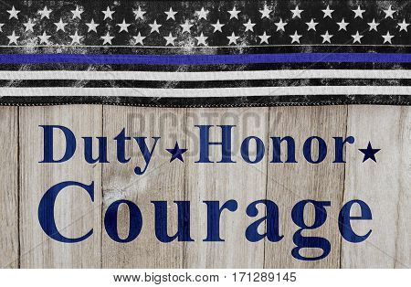 Duty Honor and Courage message USA thin blue line flag on a weathered wood background with text Duty Honor Courage