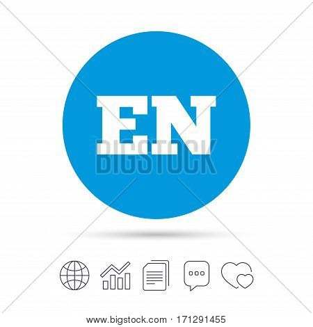 English language sign icon. EN translation symbol. Copy files, chat speech bubble and chart web icons. Vector