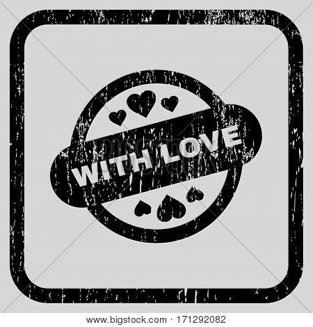 With Love Stamp Seal rubber watermark. Vector icon symbol inside rounded rectangle with grunge design and dirty texture. Stamp seal illustration. Unclean black ink sign on a light gray background.