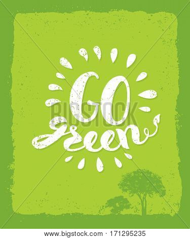 Go Green Recycle Reduce Reuse Eco Poster Concept. Vector Creative Organic Illustration On Rough Background.