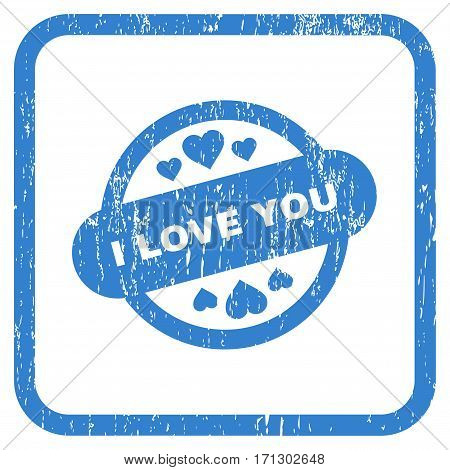 I Love You Stamp Seal rubber watermark. Vector icon symbol inside rounded rectangle with grunge design and unclean texture. Stamp seal illustration. Unclean cobalt ink sign on a white background.