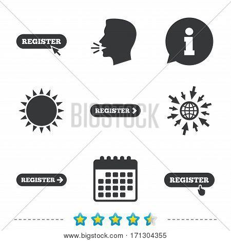 Register with hand pointer icon. Mouse cursor symbol. Membership sign. Information, go to web and calendar icons. Sun and loud speak symbol. Vector