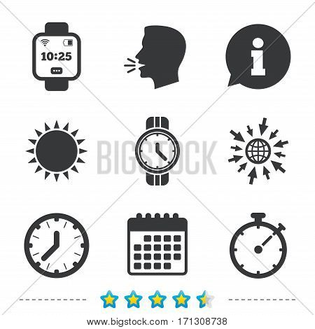 Smart watch icons. Mechanical clock time, Stopwatch timer symbols. Wrist digital watch sign. Information, go to web and calendar icons. Sun and loud speak symbol. Vector
