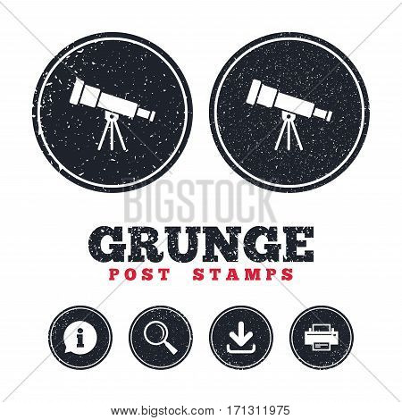 Grunge post stamps. Telescope icon. Spyglass tool symbol. Information, download and printer signs. Aged texture web buttons. Vector