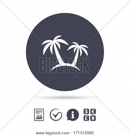 Palm Tree sign icon. Travel trip symbol. Report document, information and check tick icons. Currency exchange. Vector