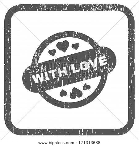With Love Stamp Seal rubber watermark. Vector icon symbol inside rounded rectangular frame with grunge design and dirty texture. Stamp seal illustration. Unclean gray ink sign on a white background.