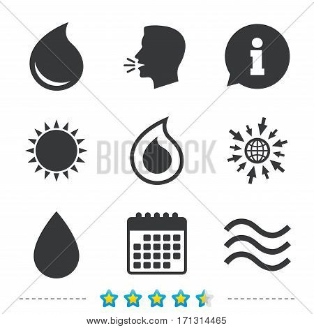 Water drop icons. Tear or Oil drop symbols. Information, go to web and calendar icons. Sun and loud speak symbol. Vector