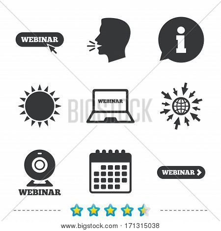Webinar icons. Web camera and notebook pc signs. Website e-learning or online study symbols. Information, go to web and calendar icons. Sun and loud speak symbol. Vector
