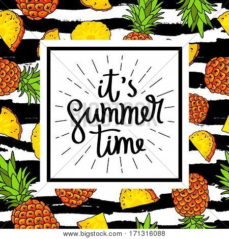 It's summertime. The trend calligraphy. Vector illustration of pineapple on a striped black and white. Paradise fruit.