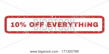 10 Percent Off Everything text rubber seal stamp watermark. Tag inside rectangular banner with grunge design and dirty texture. Horizontal vector red ink emblem on a white background.