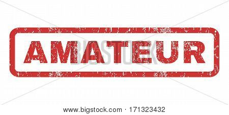 Amateur text rubber seal stamp watermark. Caption inside rectangular banner with grunge design and dust texture. Horizontal vector red ink sticker on a white background.