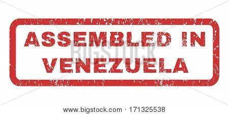 Assembled In Venezuela text rubber seal stamp watermark. Tag inside rectangular banner with grunge design and scratched texture. Horizontal vector red ink sticker on a white background.