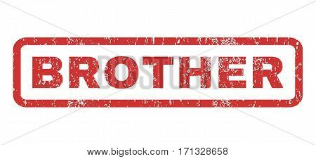 Brother text rubber seal stamp watermark. Caption inside rectangular banner with grunge design and dirty texture. Horizontal vector red ink emblem on a white background.