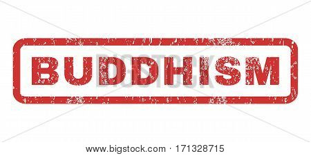 Buddhism text rubber seal stamp watermark. Caption inside rectangular banner with grunge design and unclean texture. Horizontal vector red ink sign on a white background.