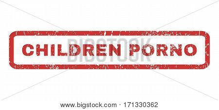 Children Porno text rubber seal stamp watermark. Tag inside rectangular banner with grunge design and dust texture. Horizontal vector red ink sign on a white background.