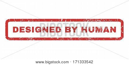 Designed By Human text rubber seal stamp watermark. Caption inside rectangular shape with grunge design and dirty texture. Horizontal vector red ink sticker on a white background.