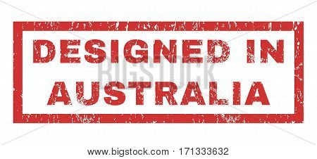 Designed In Australia text rubber seal stamp watermark. Tag inside rectangular shape with grunge design and scratched texture. Horizontal vector red ink sign on a white background.