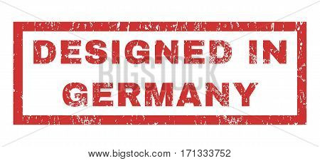 Designed In Germany text rubber seal stamp watermark. Tag inside rectangular banner with grunge design and dirty texture. Horizontal vector red ink sticker on a white background.