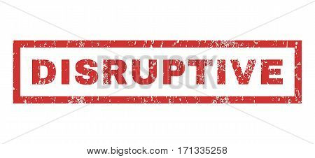 Disruptive text rubber seal stamp watermark. Caption inside rectangular banner with grunge design and unclean texture. Horizontal vector red ink sign on a white background.