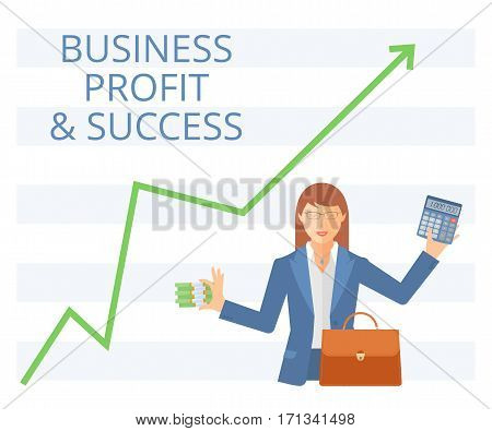 Business success flat vector concept illustration. Businesswoman is holding a bundle of paper money in one hand and calculator in another. Woman with briefcase on the background of growth arrow chart.