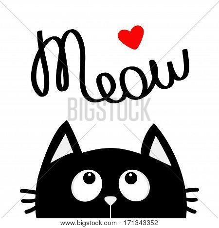 Happy Valentines Day. Black cat looking up to red heart. Meow lettering text. Cute cartoon character. Kawaii animal. Love Greeting card. Flat design style White background Isolated Vector illustration