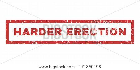 Harder Erection text rubber seal stamp watermark. Tag inside rectangular shape with grunge design and dust texture. Horizontal vector red ink sticker on a white background.