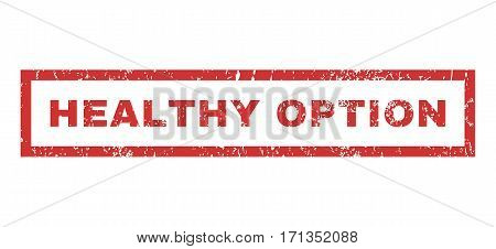 Healthy Option text rubber seal stamp watermark. Caption inside rectangular banner with grunge design and unclean texture. Horizontal vector red ink emblem on a white background.