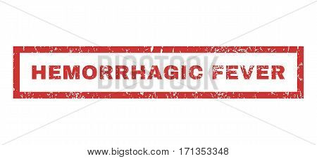 Hemorrhagic Fever text rubber seal stamp watermark. Tag inside rectangular shape with grunge design and dust texture. Horizontal vector red ink emblem on a white background.
