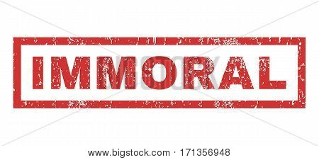 Immoral text rubber seal stamp watermark. Tag inside rectangular banner with grunge design and unclean texture. Horizontal vector red ink sticker on a white background.