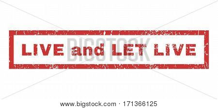 Live and Let Live text rubber seal stamp watermark. Caption inside rectangular banner with grunge design and dirty texture. Horizontal vector red ink sticker on a white background.