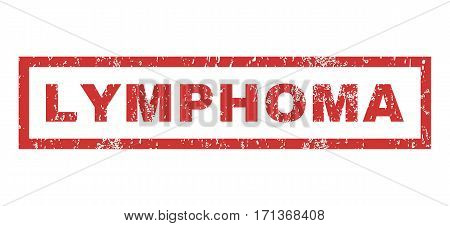Lymphoma text rubber seal stamp watermark. Caption inside rectangular banner with grunge design and dirty texture. Horizontal vector red ink emblem on a white background.