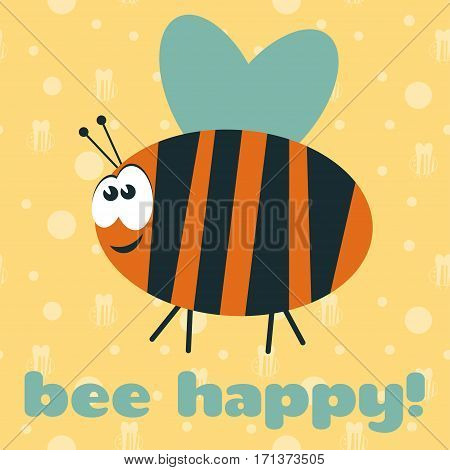 Card with funny cartoon bee to International Day of Happiness with text Bee happy
