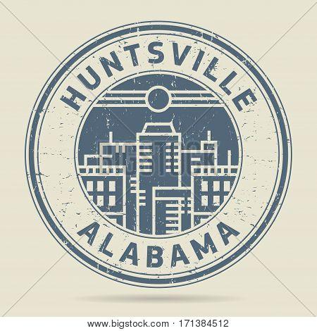Grunge rubber stamp or label with text Huntsville Alabama written inside vector illustration