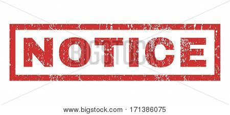 Notice text rubber seal stamp watermark. Tag inside rectangular shape with grunge design and scratched texture. Horizontal vector red ink sign on a white background.