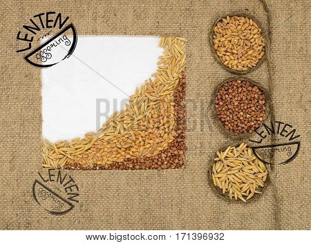 Frame made of burlap seeds of buckwheat and wheat. Handwritten word Lenten offering. Start of fasting The symbol of the Christian religion.