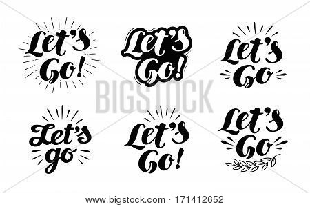 Let's go vector lettering. Hand drawn illustration phrase isolated on white background