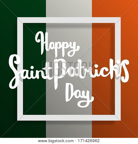 Happy Saint Patricks day lettering. Greeting postcard or banner. National holiday of Ireland. Modern hand drawn letters on ireland flag. Abstract modern style. Vector illustration.