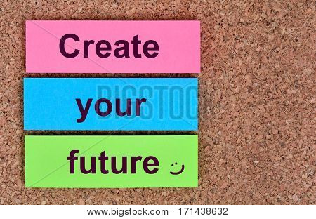 Create your future words on colorful notes